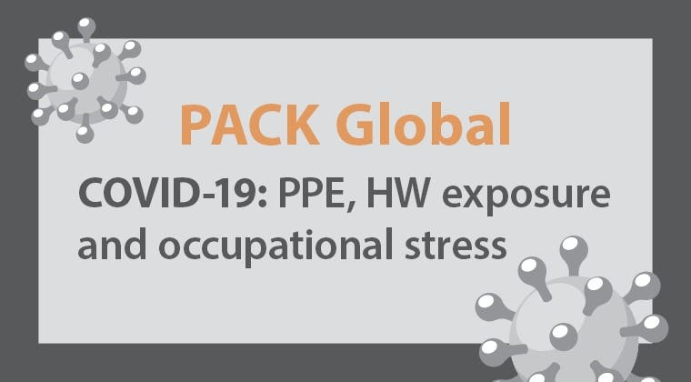 PACK Global COVID-19: PPE, health worker exposure and occupational stress